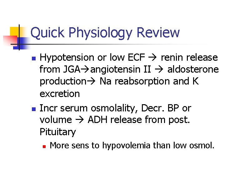 Quick Physiology Review n n Hypotension or low ECF renin release from JGA angiotensin