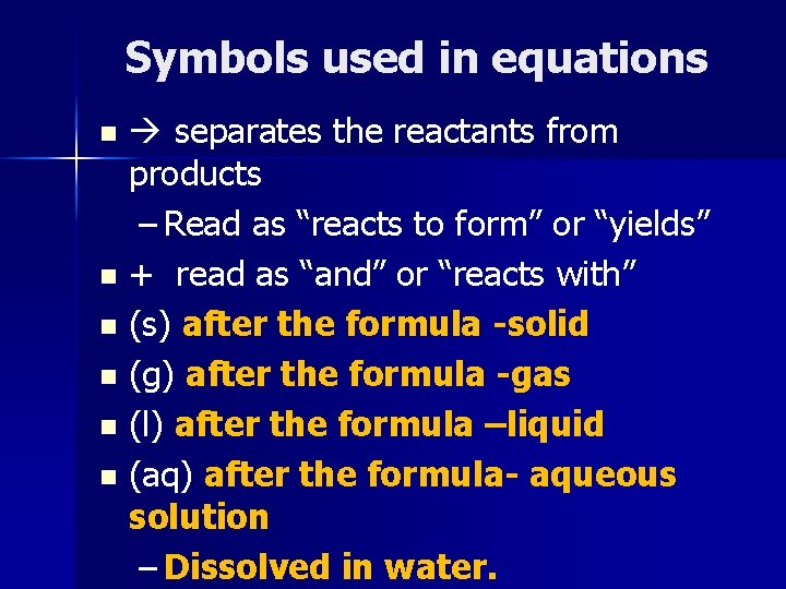 """Symbols used in equations separates the reactants from products – Read as """"reacts to"""