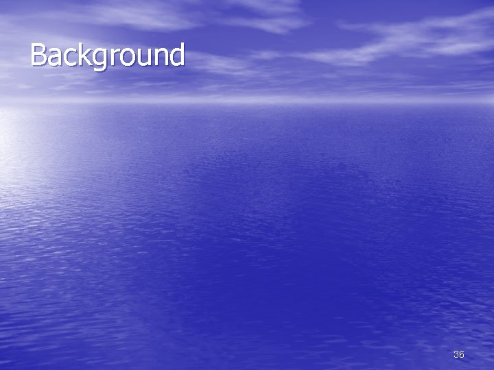 Background 36