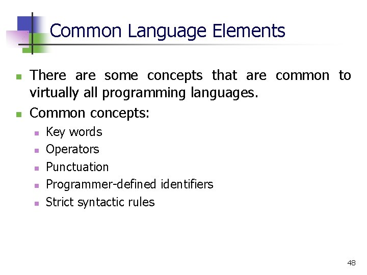 Common Language Elements n n There are some concepts that are common to virtually