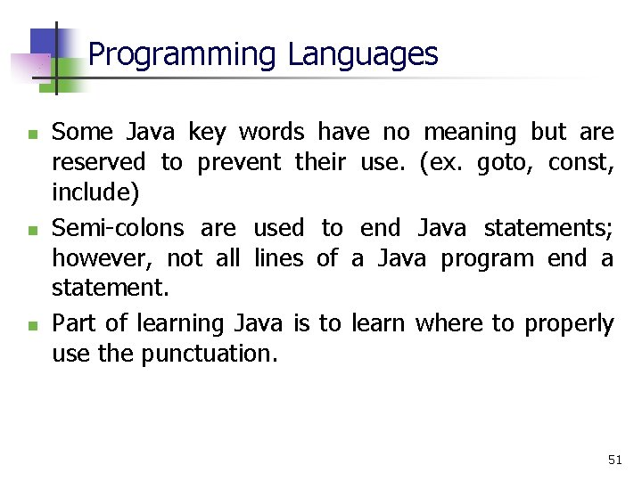 Programming Languages n n n Some Java key words have no meaning but are