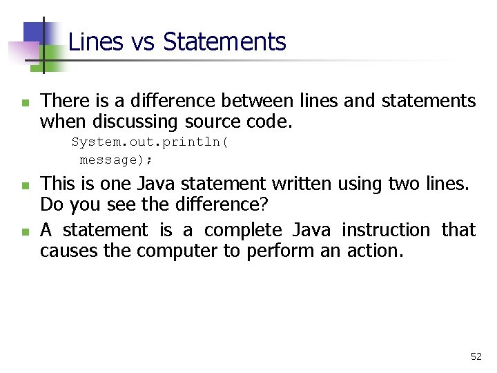 Lines vs Statements n There is a difference between lines and statements when discussing