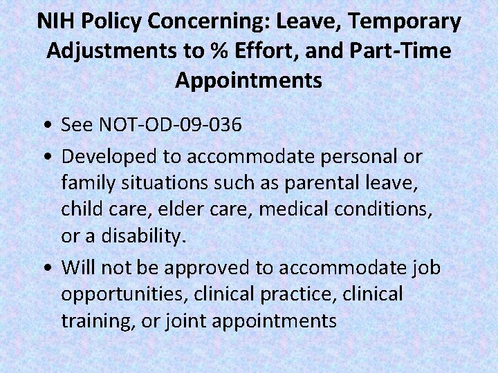 NIH Policy Concerning: Leave, Temporary Adjustments to % Effort, and Part-Time Appointments • See