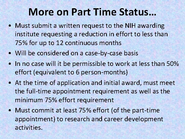 More on Part Time Status… • Must submit a written request to the NIH