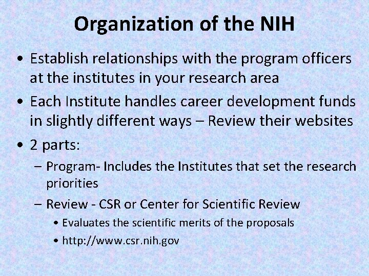 Organization of the NIH • Establish relationships with the program officers at the institutes