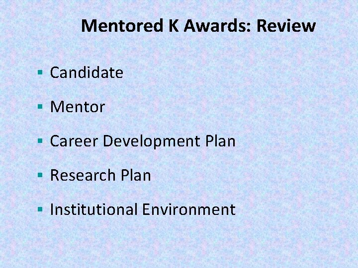 Mentored K Awards: Review § Candidate § Mentor § Career Development Plan § Research