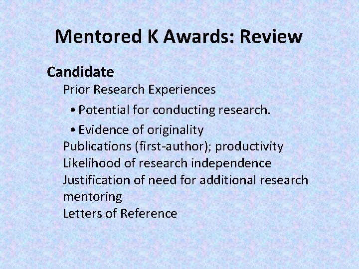 Mentored K Awards: Review § Candidate § Prior Research Experiences • Potential for conducting