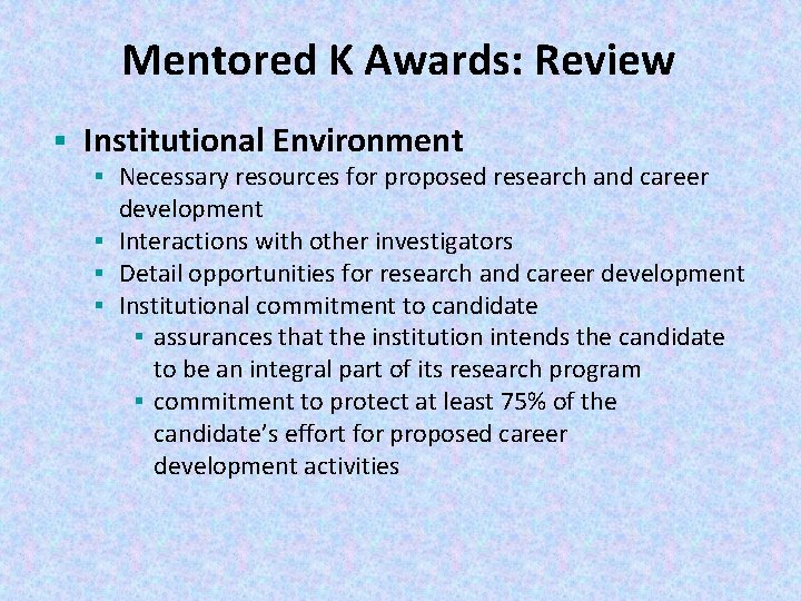 Mentored K Awards: Review § Institutional Environment § Necessary resources for proposed research and