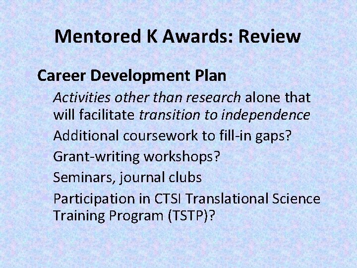Mentored K Awards: Review § Career Development Plan § Activities other than research alone