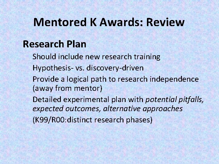 Mentored K Awards: Review § Research Plan § Should include new research training §