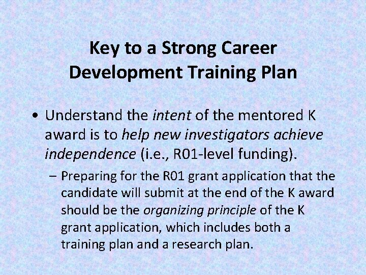Key to a Strong Career Development Training Plan • Understand the intent of the