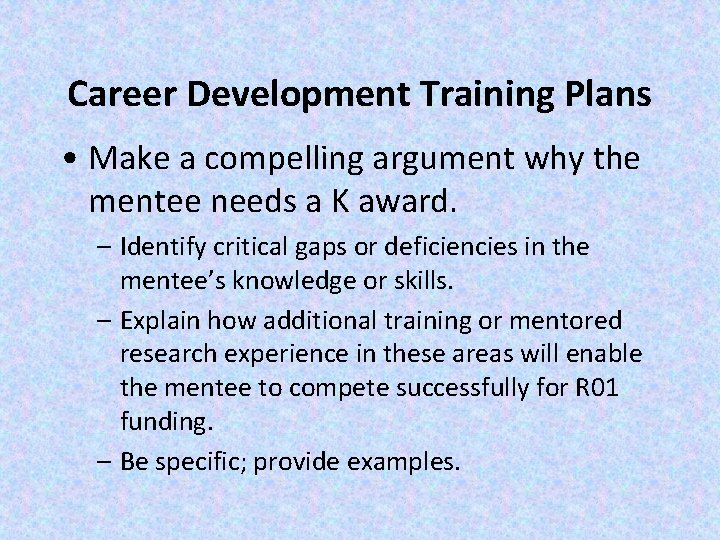 Career Development Training Plans • Make a compelling argument why the mentee needs a