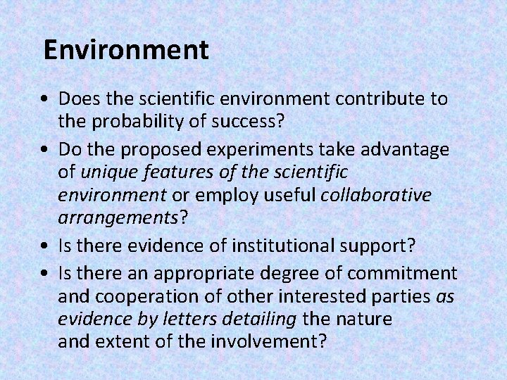 Environment • Does the scientific environment contribute to the probability of success? • Do
