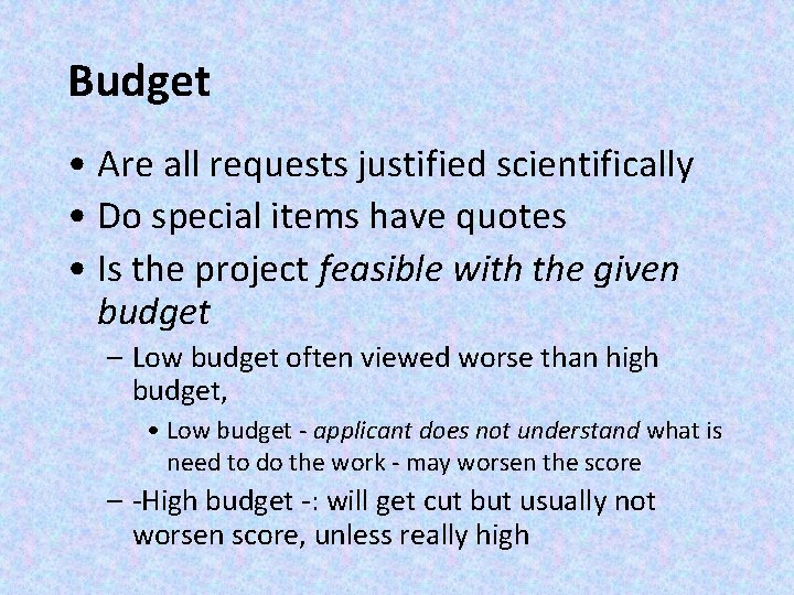 Budget • Are all requests justified scientifically • Do special items have quotes •