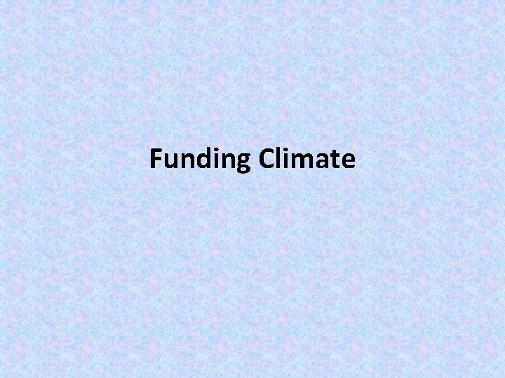 Funding Climate