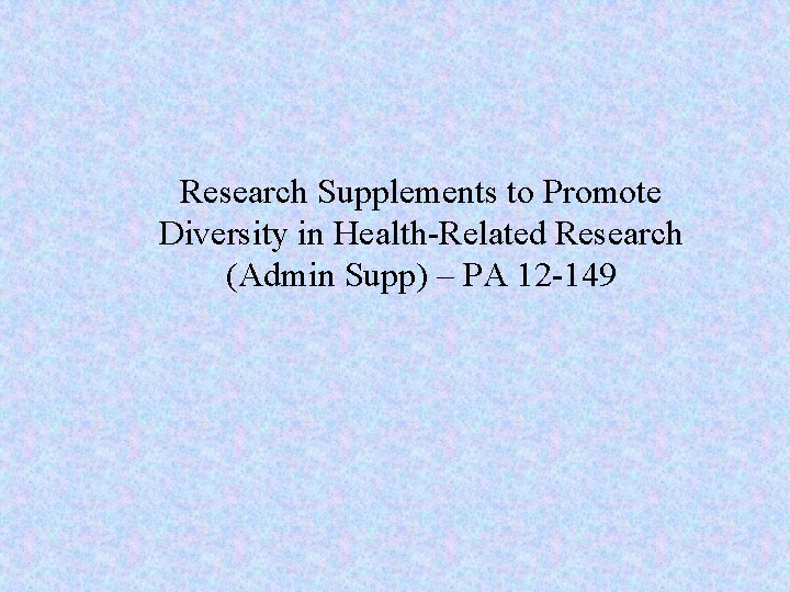 Research Supplements to Promote Diversity in Health-Related Research (Admin Supp) – PA 12 -149