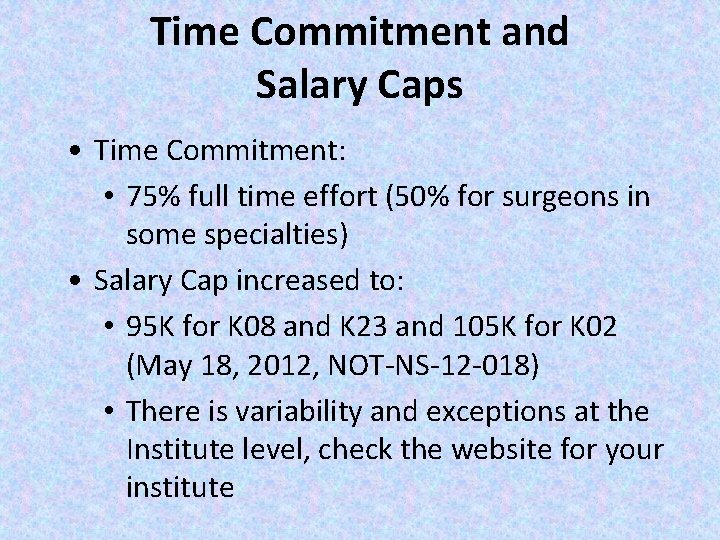 Time Commitment and Salary Caps • Time Commitment: • 75% full time effort (50%