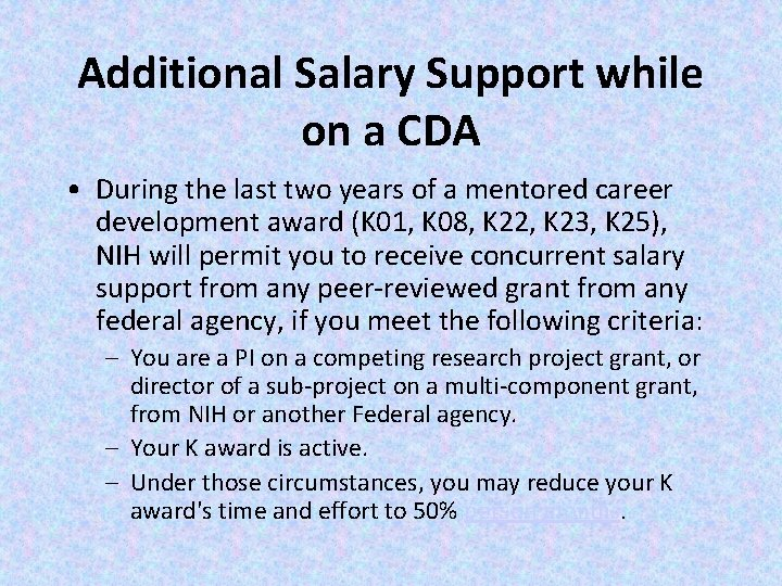 Additional Salary Support while on a CDA • During the last two years of