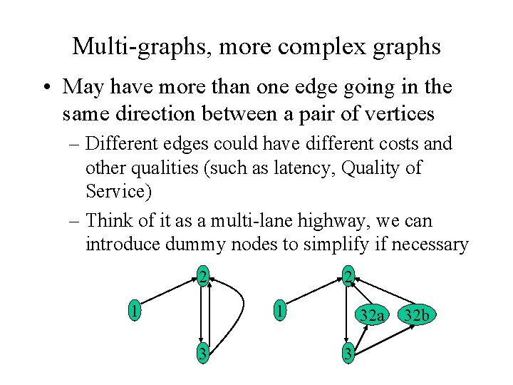 Multi-graphs, more complex graphs • May have more than one edge going in the