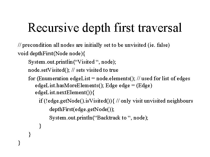 Recursive depth first traversal // precondition all nodes are initially set to be unvisited