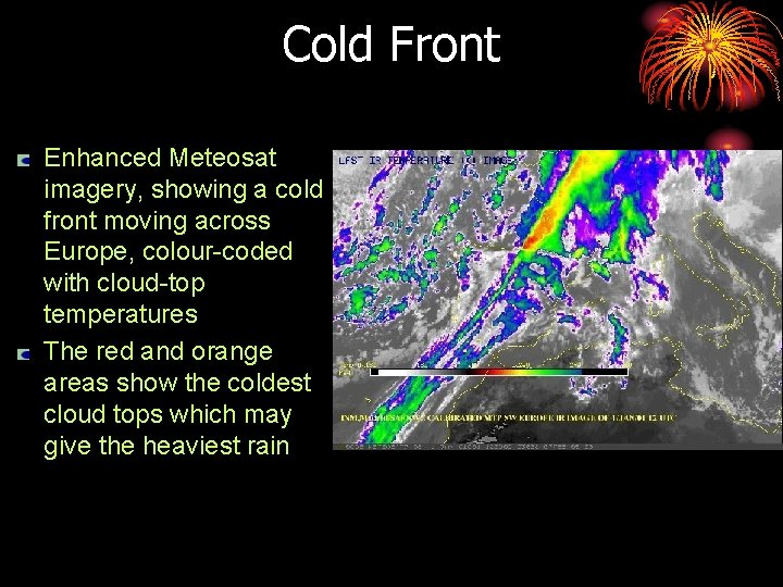 Cold Front Enhanced Meteosat imagery, showing a cold front moving across Europe, colour-coded with