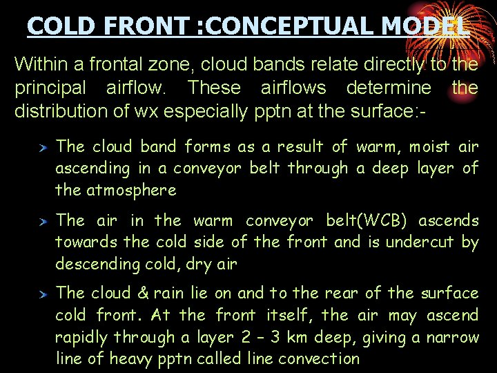 COLD FRONT : CONCEPTUAL MODEL Within a frontal zone, cloud bands relate directly to