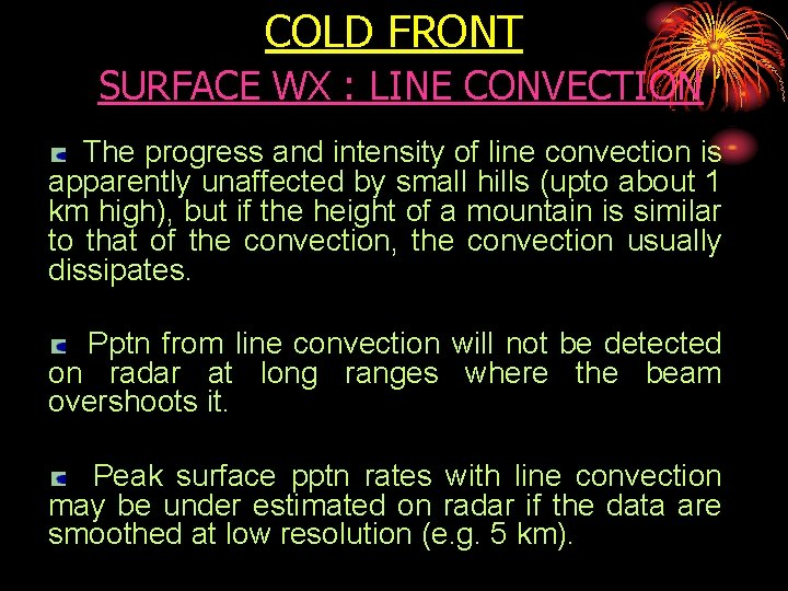 COLD FRONT SURFACE WX : LINE CONVECTION The progress and intensity of line convection