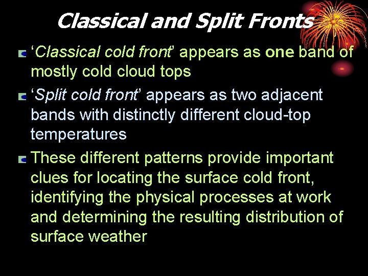 Classical and Split Fronts 'Classical cold front' appears as one band of mostly cold