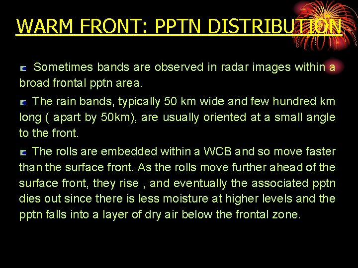 WARM FRONT: PPTN DISTRIBUTION Sometimes bands are observed in radar images within a broad