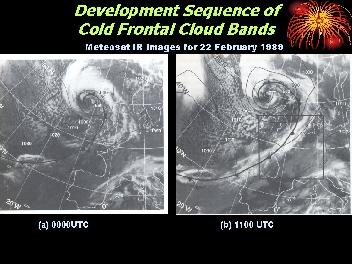 Development Sequence of Cold Frontal Cloud Bands Meteosat IR images for 22 February 1989