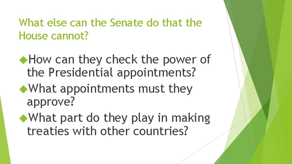 What else can the Senate do that the House cannot? How can they check