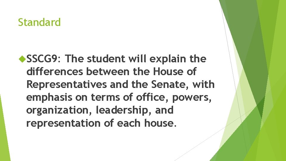 Standard SSCG 9: The student will explain the differences between the House of Representatives