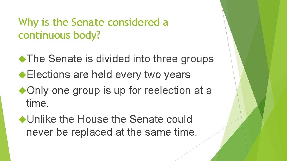 Why is the Senate considered a continuous body? The Senate is divided into three