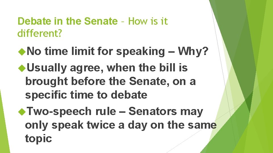 Debate in the Senate – How is it different? No time limit for speaking