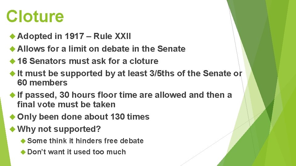 Cloture Adopted in 1917 – Rule XXII Allows for a limit on debate in