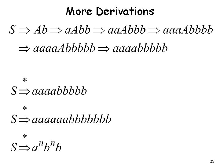 More Derivations 25