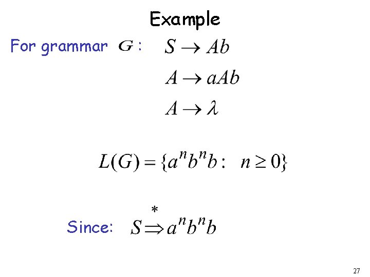 Example For grammar : Since: 27