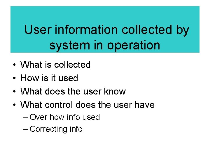 User information collected by system in operation • • What is collected How is