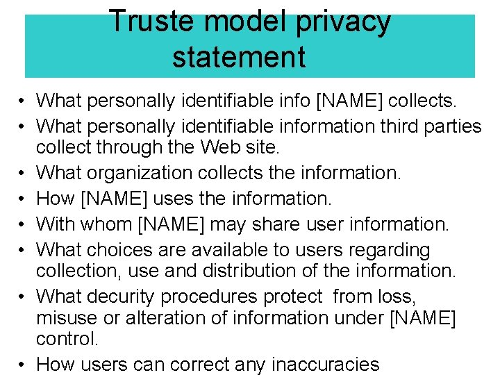 Truste model privacy statementhttp • What personally identifiable info [NAME] collects. • What personally