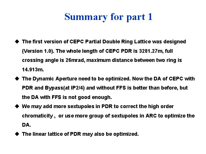 Summary for part 1 u The first version of CEPC Partial Double Ring Lattice