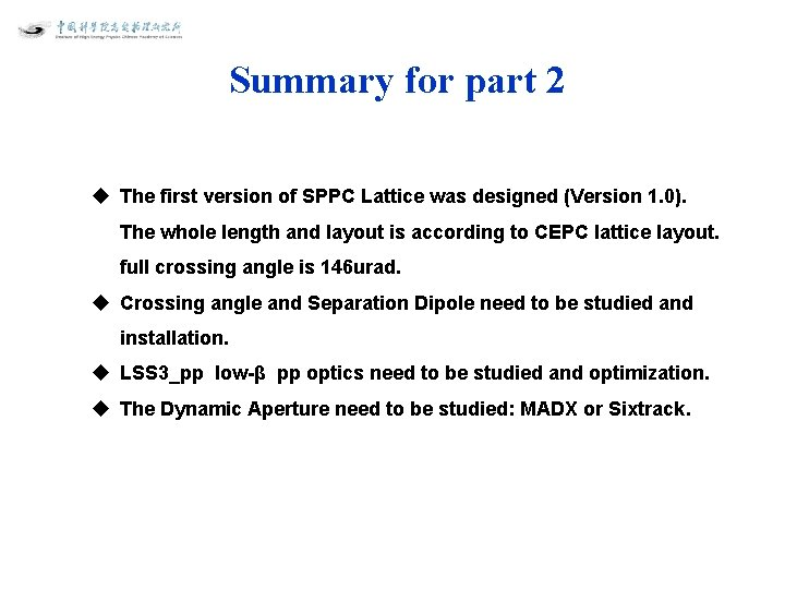 Summary for part 2 u The first version of SPPC Lattice was designed (Version
