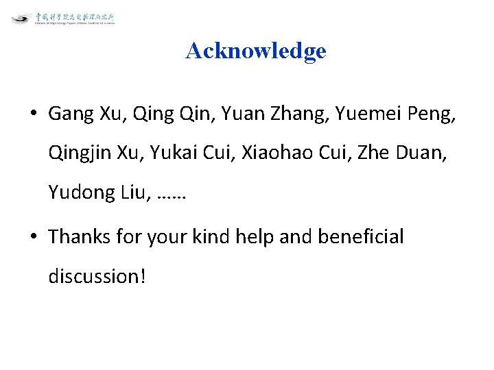 Acknowledge • Gang Xu, Qing Qin, Yuan Zhang, Yuemei Peng, Qingjin Xu, Yukai Cui,