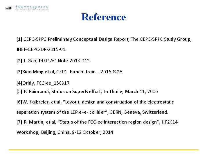 Reference [1] CEPC-SPPC Preliminary Conceptual Design Report, The CEPC-SPPC Study Group, IHEP-CEPC-DR-2015 -01. [2]