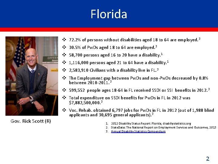 Florida v 72. 2% of persons without disabilities aged 18 to 64 are employed.