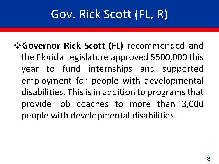 Gov. Rick Scott (FL, R) v. Governor Rick Scott (FL) recommended and the Florida