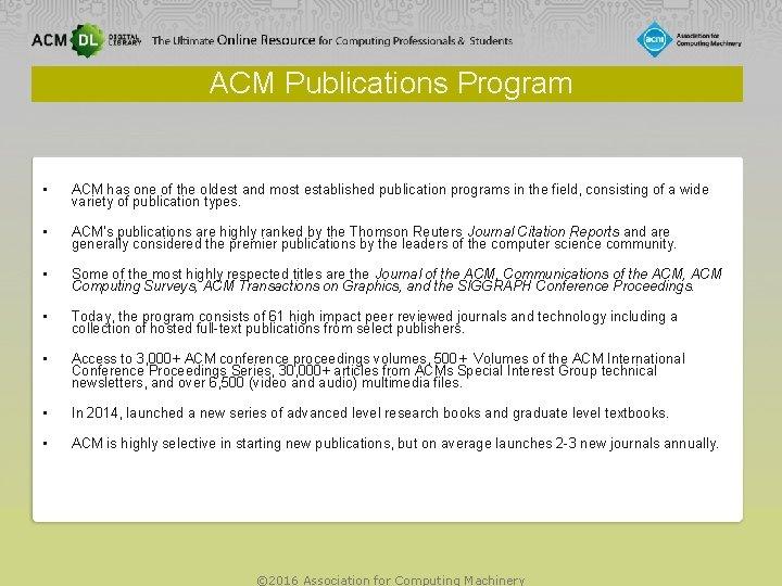 ACM Publications Program • ACM has one of the oldest and most established publication