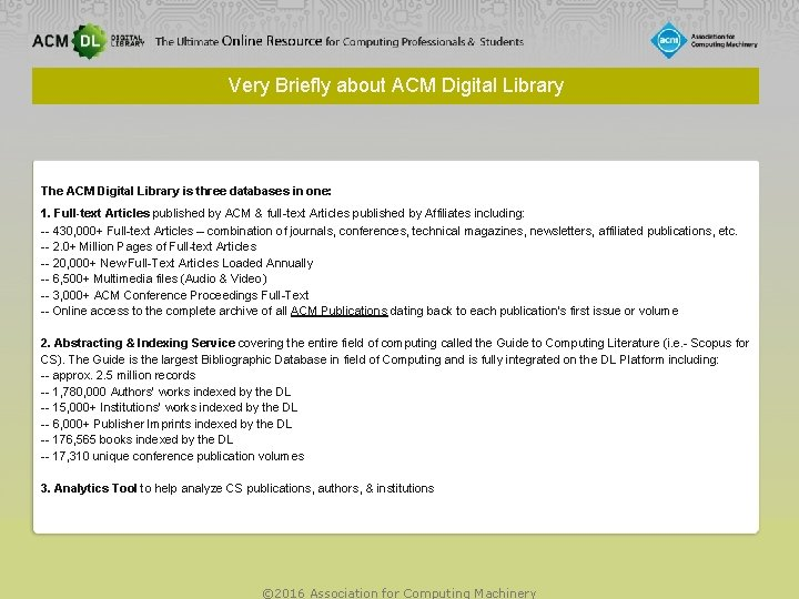 Very Briefly about ACM Digital Library The ACM Digital Library is three databases in