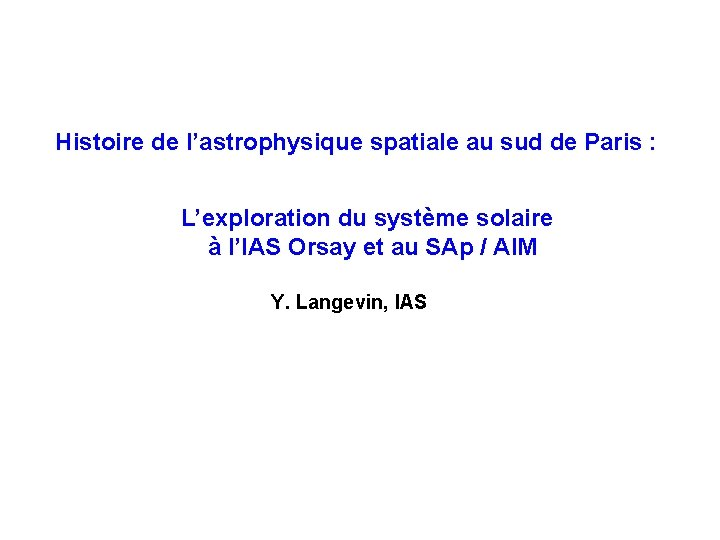 Histoire de l'astrophysique spatiale au sud de Paris : L'exploration du système solaire à