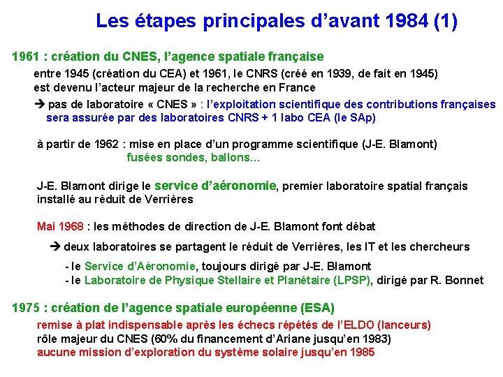 Les étapes principales d'avant 1984 (1) 1961 : création du CNES, l'agence spatiale française