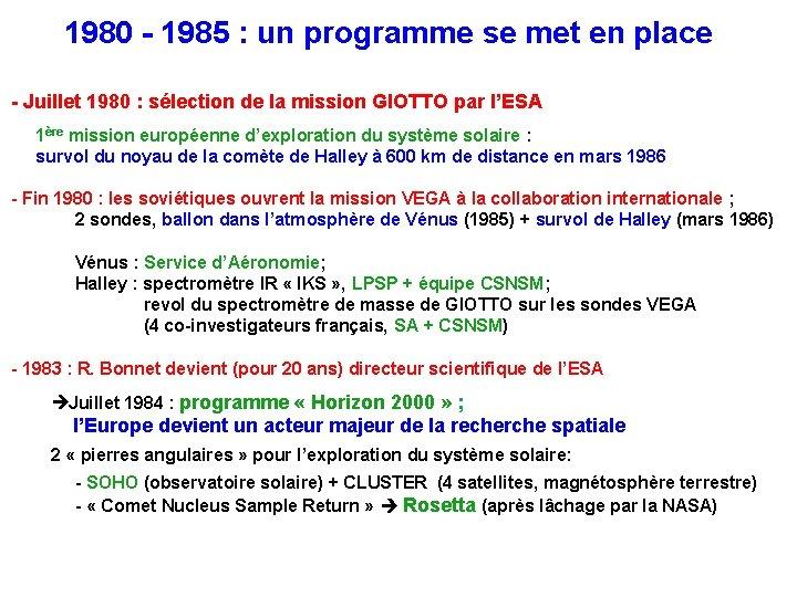 1980 - 1985 : un programme se met en place - Juillet 1980 :